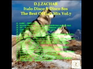 D J ZACHAR Italo Disco Disco 80s The Best Of Hits Mix Vol 7