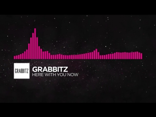 [Drumstep] - Grabbitz - Here With You Now