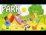 In the Park  Park Vocabulary For Kids  Preschool Learning And Educational Videos For Kids