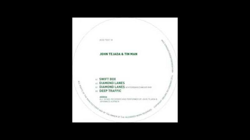 John Tejada Tin Man - Diamond Lanes (Original Mix) [Acid Test]