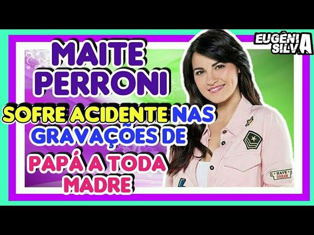 Maite Perroni SOFRE ACIDENTE durante Gravações de PAPÁ A TODA MADRE por Eugênia Silva
