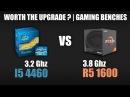 Core i5 4460 vs Ryzen 5 1600 Worth the Upgrade Gaming Benchmarks 720p 1080p