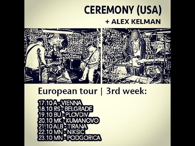 Ceremony (USA) Alex Kelman (RUS) EU Tour 2017 - week 3