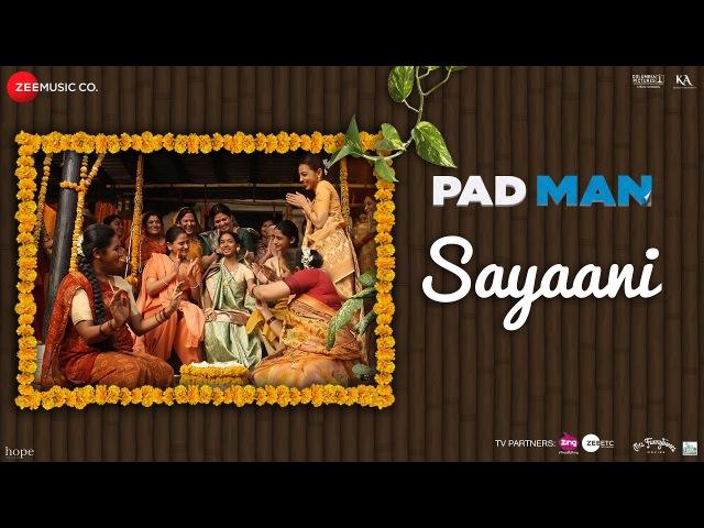 Sayaani | Padman | Akshay Kumar, Radhika Apte Sonam Kapoor | Amit Trivedi
