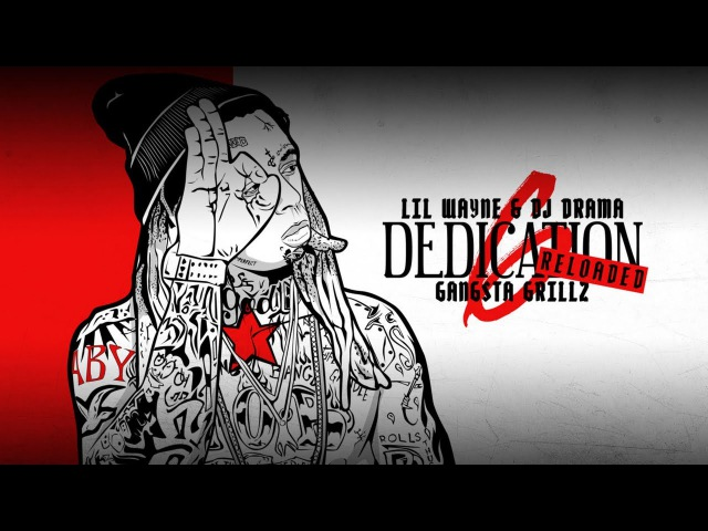Lil Wayne - Thought It Was A Drought (Dedication 6 Reloaded)