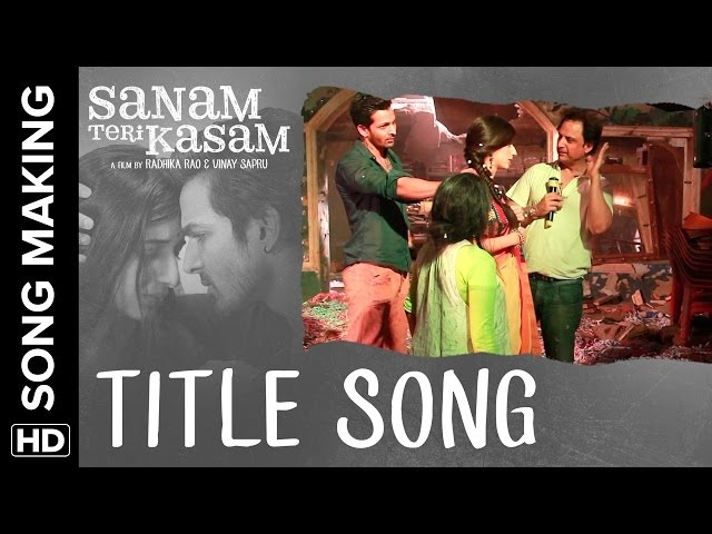 Sanam Teri Kasam | Making of the Title Song