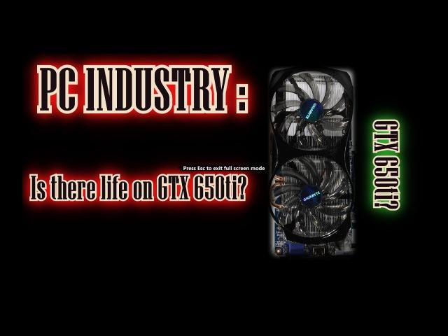 Есть ли ещё жизнь в GTX 650ti 2gb?