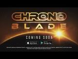 ChronoBlade - Pre-registration trailer