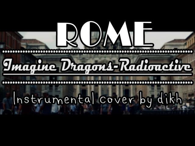 Dikh - Radioactive (Imagine dragons cover)