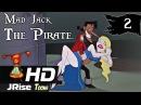 Бешеный Джек пират мультсериал 02 Мультик про пиратов