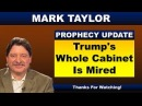 Mark Taylor Prophecy 03 16 18 TRUMP'S WHOLE CABINET IS MIRED Mark Taylor Update