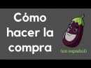 Hacer la compra en español Vocabulario de la comida