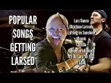 Popular Songs Getting Larsed