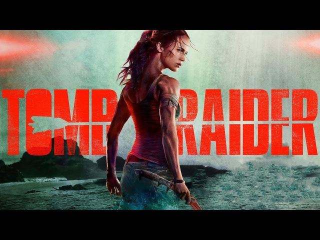 Tomb Raider Лара Крофт 2018 2 официальный трейлер на русском смотреть онлайн без регистрации