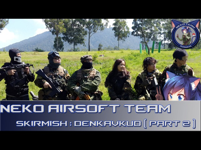 Neko Team Airsoft Indonesia war game Part 2 3 DenkavKud Bandung