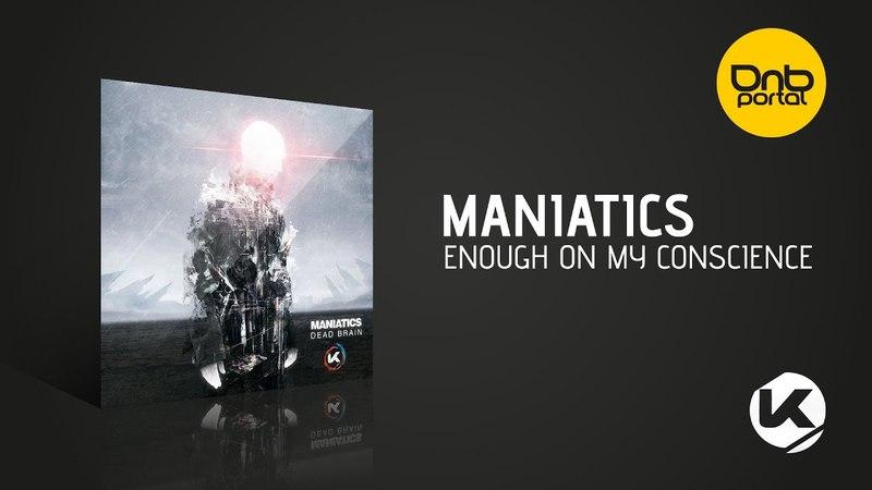 Maniatics - Enough On My Conscience [Kosen Production]