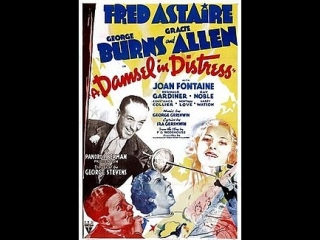A Damsel in Distress (1937)  Fred Astaire, Joan Fontaine, George Burns, Gracie Allen