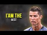 Cristiano Ronaldo 2017 -- I Am The Best