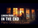 In the End - Linkin Park (Piano Orchestral Cover by Mathias Fritsche)