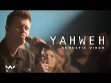 Yahweh Live Acoustic Sessions Elevation Worship
