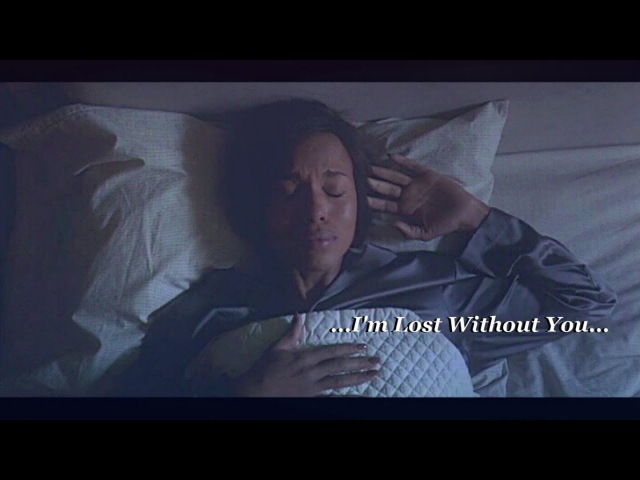 Olivia ( Fitz) / Olitz ...I'm Lost Without You... music video