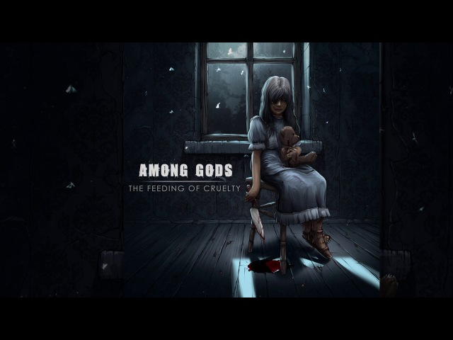 Among Gods - The Feeding Of Cruelty (LP, 2017)