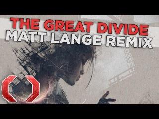 Celldweller - The Great Divide (Matt Lange Remix)