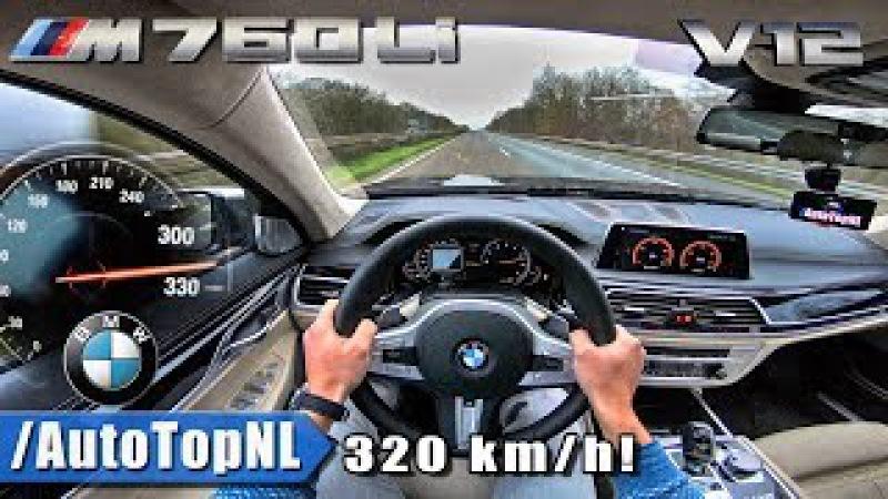 BMW 7 Series M760Li 320km/h!! AUTOBAHN POV Acceleration TOP SPEED by AutoTopNL