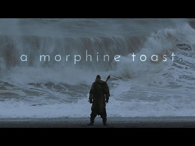 A morphine toast.