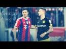 Reus Y Lewandowski Siempre Amigos! FRIENDS FOREVER