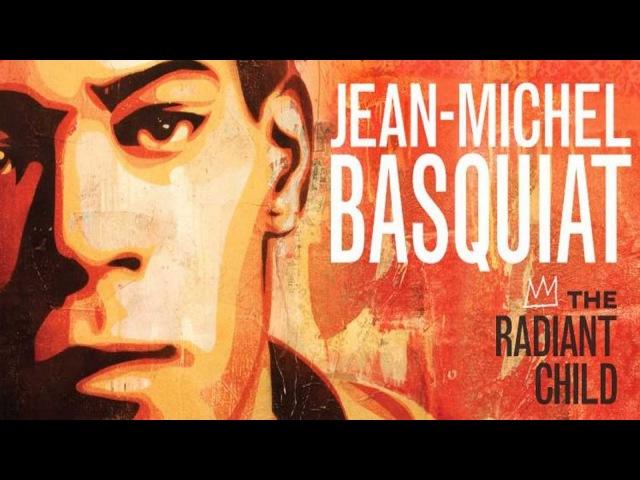 Jean Michel Basquiat-The Radiant Child