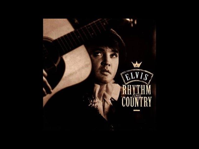 ELVIS PRESLEY - RHYTHM and COUNTRY