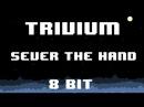Trivium - Sever The Hand 8 Bit Version