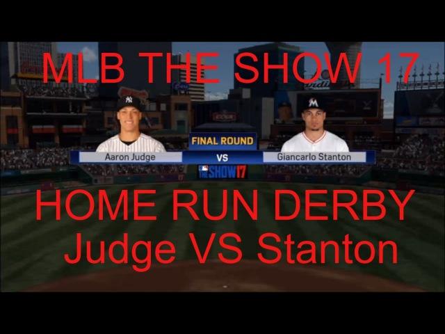 MLB The Show 17 Home Run Derby Aaron Judge VS Giancarlo Stanton