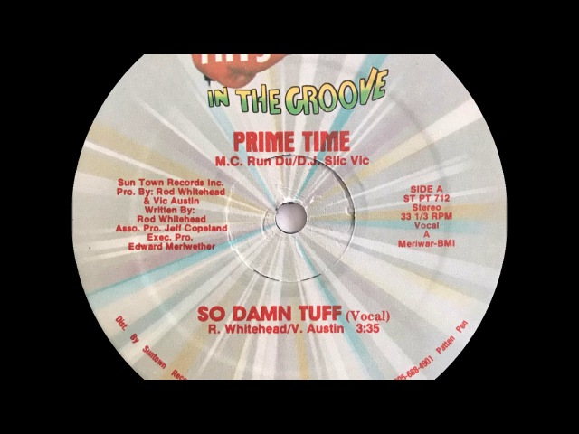 Prime Time (M.C. Run Du, D.J. Slic Vic) - So Damn Tuff (Hits In The Groove 1987)