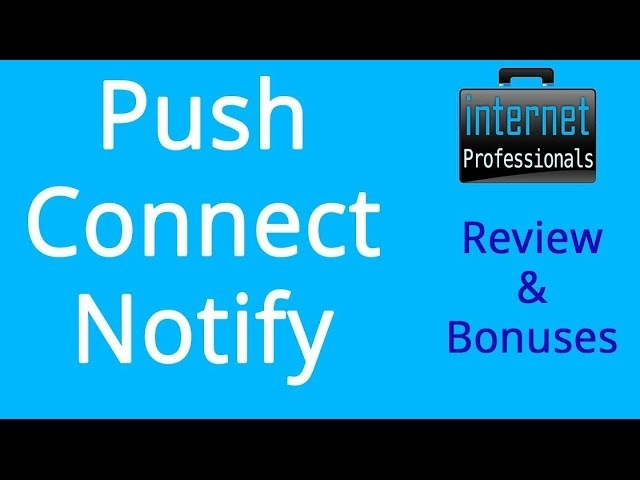Push Connect Notify - Review Bonuses