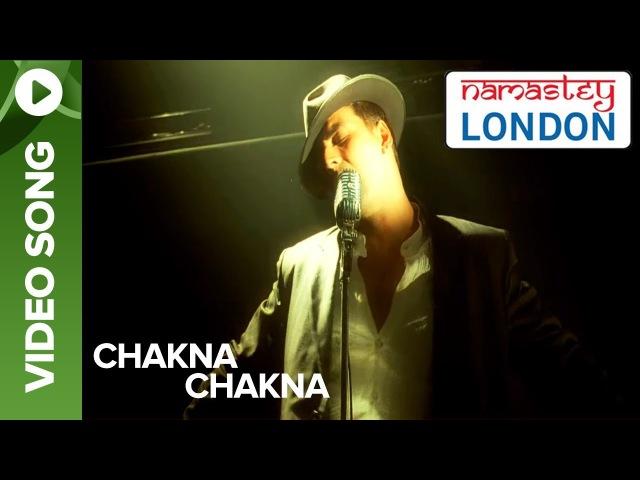 Chakna Chakna (Official Video Song)   Namastey London   Akshay Kumar Katrina Kaif