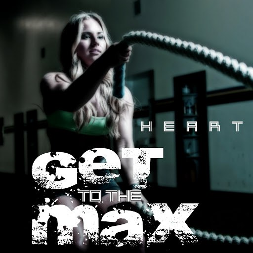 Heart альбом Get to the Max
