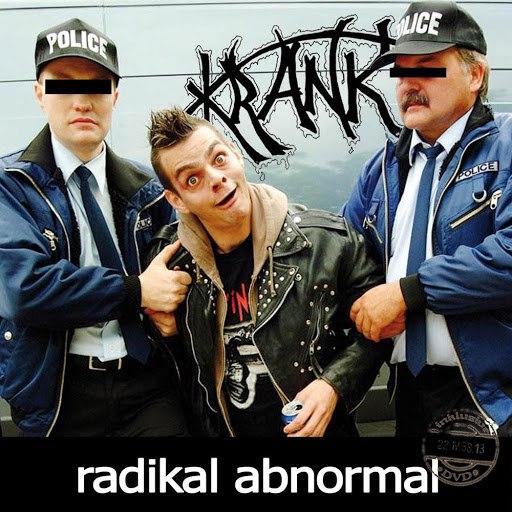Krank альбом Radikal Abnormal