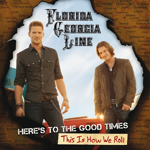 Florida Georgia Line album Here's To The Good Times...This Is How We Roll