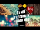 58MII-FreeDjMix (Gugu Ugu edit)