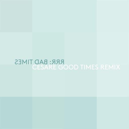 Ra Ra Riot альбом Bad Times (Cesare Good Time Remix)