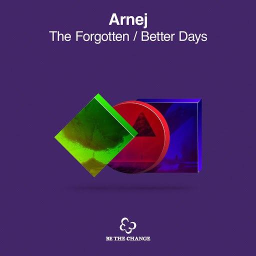 Arnej альбом The Forgotten + Better Days (Extended Mixes)