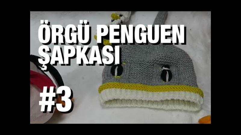 Penguen Şapkası Nasıl Örülür Detaylı Anlatım | 15. Model (35) ● Örgü Modelleri