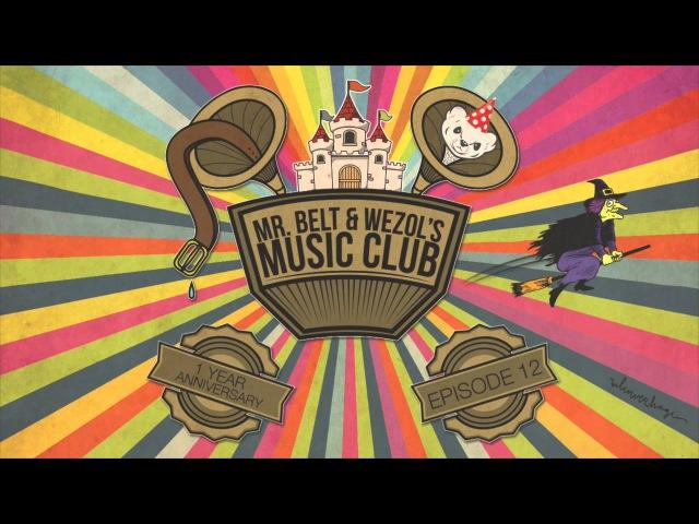 Mr Belt Wezol's Music Club 012 (One Year Anniversary)