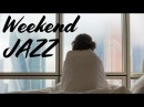 Smooth Weekend Jazz Relaxing Background Chill Out Music PIANO Jazz for Studying Sleep Work