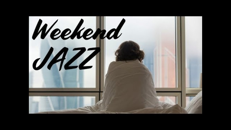 Smooth Weekend Jazz - Relaxing Background Chill Out Music - PIANO Jazz for Studying, Sleep, Work