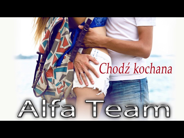 Alfa Team - Chodź Kochana (Official Audio) Disco Polo 2018
