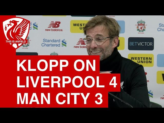Liverpool 4 3 Man City Jurgen Klopp Post Match Press Conference