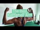 Best Kettlebell Arm Exercises